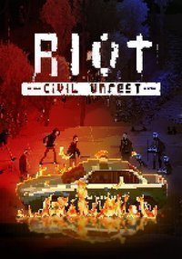 Riot : Civil Unrest